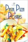 Pasta, Pizza y Postres - Equipo Editorial Libsa