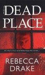 The Dead Place - Rebecca Drake
