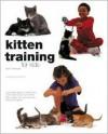 Kitten Training for Kids - Sarah Whitehead, Jane Burton