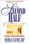 The Second Half of Marriage: Facing the Eight Challenges of the Empty-nest Years - David, Claudia Arp