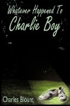Whatever Happened to Charlie Boy - Charles Blount
