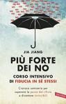 Più forte dei no: Corso intensivo di fiducia in sé stessi - Jia Jiang
