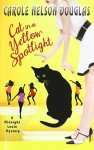 Cat in a Yellow Spotlight: A Midnight Louie Mystery - Carole Nelson Douglas