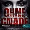 Crossroads - Ohne Gnade - Michelle Raven