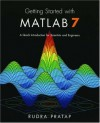 Getting Started with MATLAB 7: A Quick Introduction for Scientists and Engineers (The Oxford Series in Electrical and Computer Engineering) - Rudra Pratap