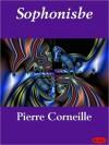 Sophonisbe - Pierre Corneille