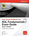 OCA Oracle Database 11g: SQL Fundamentals I Exam Guide (Exam 1Z0-051) [With CDROM] - Roopesh Ramklass