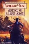 Shadow of a Dark Queen (The Serpentwar Saga #1) - Raymond E. Feist