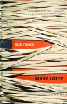 Resistance - Barry Lopez, Alan Magee