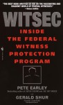 Witsec: Inside the Federal Witness Protection Program - Pete Earley, Gerald Shur