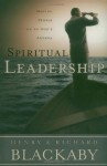 Spiritual Leadership: Moving People on to God's Agenda - Henry T. Blackaby, Richard Blackaby