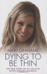 Nikki Grahame: Dying to be Thin - Nikki Grahame