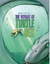 The Voyage of Turtle Rex - Kurt Cyrus
