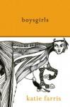 Boysgirls - Katie Farris