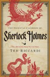 The Oriental Casebook of Sherlock Holmes: Nine Adventures from the Lost Years - Ted Riccardi