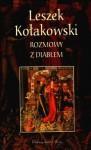 Rozmowy Z Diabłem - Leszek Kołakowski