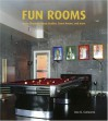 Fun Rooms: Home Theaters, Music Studios, Game Rooms, and More - Ana G. Canizares