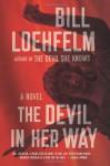 The Devil in Her Way: A Novel - Bill Loehfelm