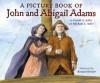 A Picture Book of John and Abigail Adams - David A. Adler, Michael S. Adler, Ronald Himler