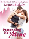 Pretending He's Mine - Lauren Blakely