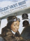 Talkin' About Bessie: The Story of Aviator Elizabeth Coleman - Nikki Grimes, Barry Moser, Earl B. Lewis