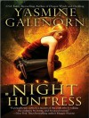 Night Huntress (Otherworld / Sisters of the Moon #5) - Yasmine Galenorn, Cassandra Campbell
