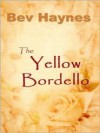 The Yellow Bordello - Bev Heynes