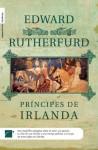 Príncipes de Irlanda - Edward Rutherfurd