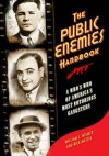 The Public Enemies Handbook: A Who's Who of America's Most Notorious Gangsters - William J. Helmer, Rick Mattix