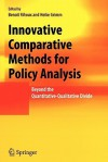Innovative Comparative Methods for Policy Analysis: Beyond the Quantitative-Qualitative Divide - Benoît Rihoux, Heike Grimm