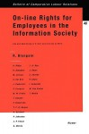 On-Line Rights for Employees in the Information Society, Use & Monitoring of E-mail & Internet at Work - Roger Blanpain