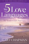 The 5 Love Languages: The Secret to Love That Lasts - Gary Chapman