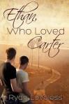 Ethan, Who Loved Carter - Ryan Loveless
