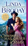 Saving the Mail Order Bride (Outlaw Mail Order Brides Book 2) - Linda Broday