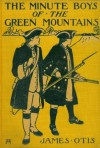 The Minute Boys of the Wyoming Valley - James Otis, A. Burnham Shute