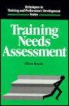Training Needs Assessment (Techniques in Training and Performance Development Series) - Allison Rossett