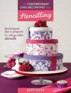 The Contemporary Cake Decorating Bible - Stencilling: Techniques, Tips and Projects for Using Cake Stencils - Lindy Smith