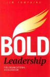 Bold Leadership for Organizational Acceleration - Jim Tompkins