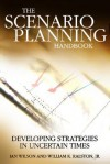 Scenario Planning Handbook: Developing Strategies in Uncertain Times - Ian Wilson