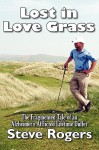 Lost in Love Grass: The Fragmented Tale of an Alzheimer's Afflicted Lifetime Duffer - Steve Rogers