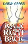 Walk Right Back - Daryn Cross