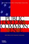 Public Dollars Common Sense New Roles for Financial Managers: New Roles for Financial Managers - William R. Phillips, C. Morgan Kinghorn