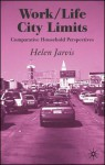 Work-Life City Limits: Comparative Household Perspectives - Helen Jarvis