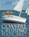 Coastal Cruising Made Easy (The American Sailing Association's Coastal Cruising Made Easy) - American Sailing Association, Peter Bull, Billy Black