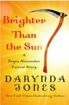 Brighter Than the Sun - Lorelei King, Darynda Jones