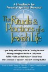 The Rituals & Practices of a Jewish Life: An Introduction for Personal Spiritual Renewal - Kerry M. Olitzky, Daniel Judson