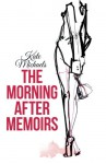 The Morning After Memoirs - Kate Michaels