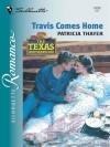Travis Comes Home (Silhouette Romance) - Patricia Thayer