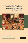 The World of Catholic Renewal, 1540-1770 (New Approaches to European History) - R. Po-chia Hsia
