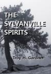 The Sylvanville Spirits - Troy H. Gardner